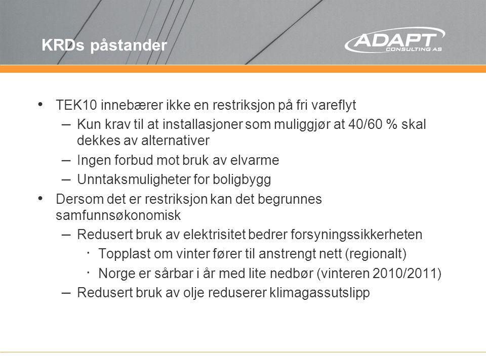 KRDs påstander TEK10 innebærer ikke en restriksjon på fri vareflyt – Kun krav til at installasjoner som muliggjør at 40/60 % skal dekkes av alternativ