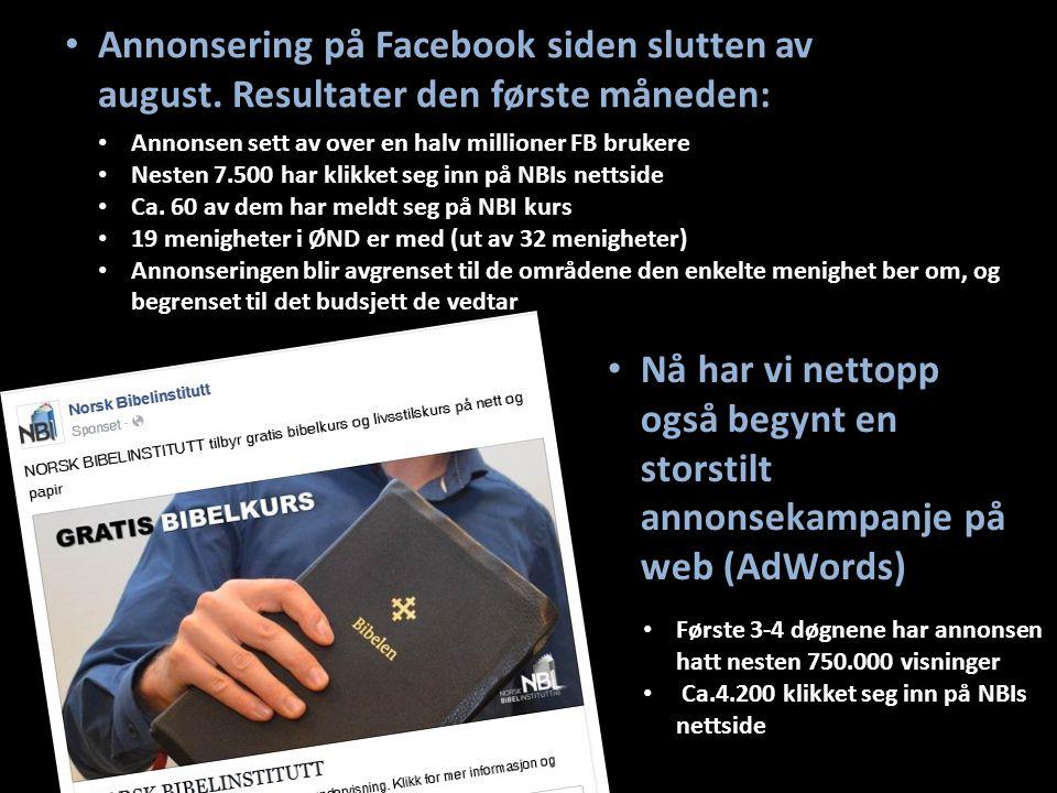 Annonsering på Facebook siden slutten av august. Resultater den første måneden: Annonsen sett av over en halv millioner FB brukere Nesten 7.500 har kl