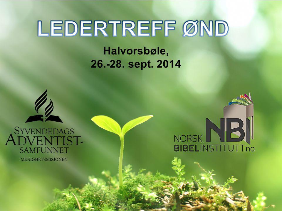 Halvorsbøle, 26.-28. sept. 2014 MENIGHETSMISJONEN
