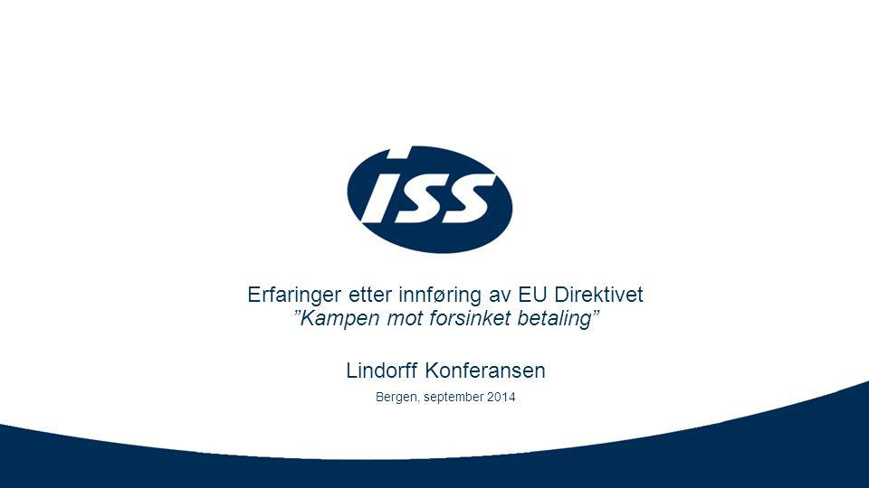 """Erfaringer etter innføring av EU Direktivet """"Kampen mot forsinket betaling"""" Lindorff Konferansen Bergen, september 2014"""