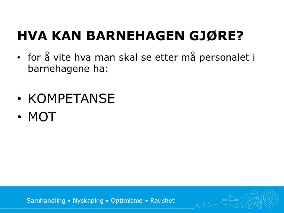 Samhandling Nyskaping Optimisme Raushet Å jobbe med tema: Tidlig innsats for barn som lever i familier med rusproblemer Kristiansund kommune