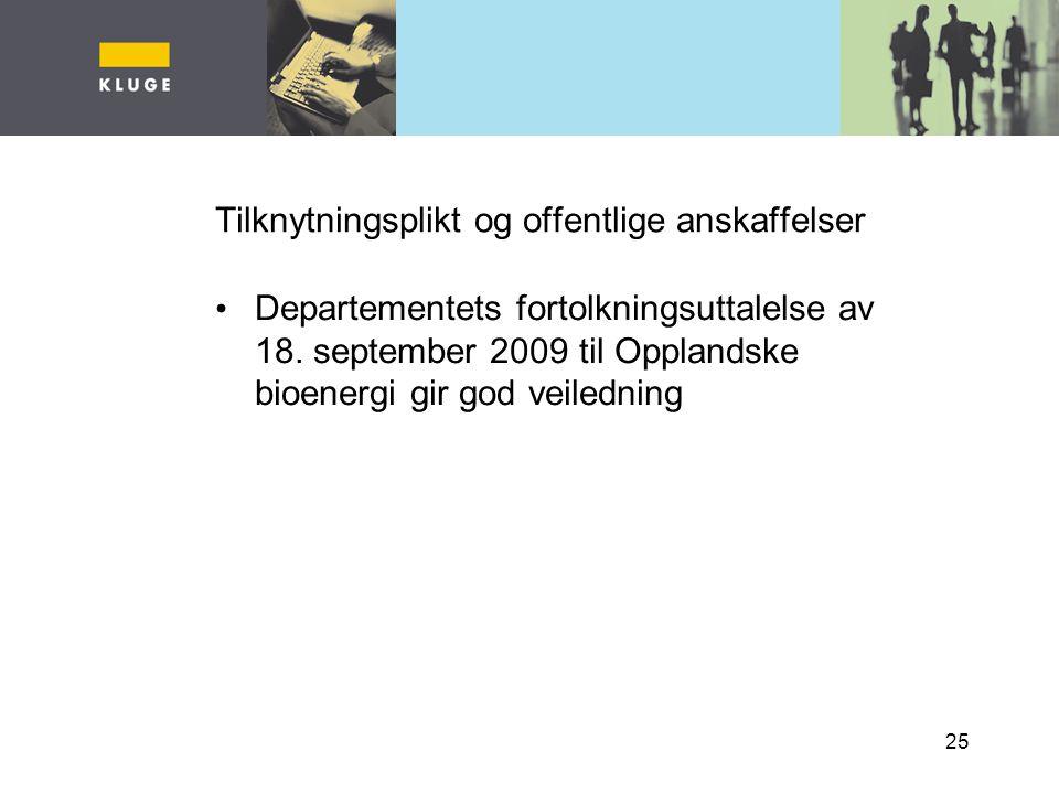 25 Tilknytningsplikt og offentlige anskaffelser Departementets fortolkningsuttalelse av 18.