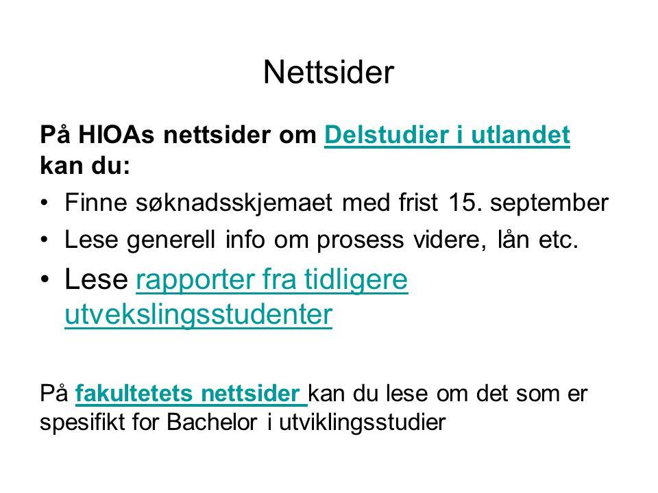 Nettsider På HIOAs nettsider om Delstudier i utlandet kan du:Delstudier i utlandet Finne søknadsskjemaet med frist 15.