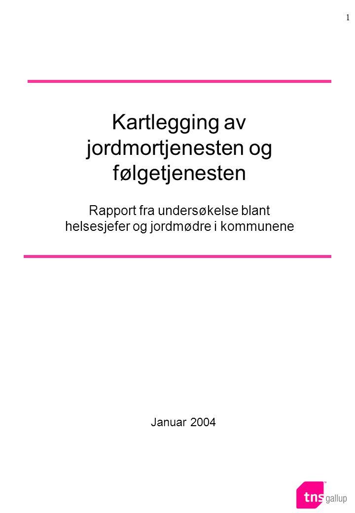 1 Januar 2004 Kartlegging av jordmortjenesten og følgetjenesten Rapport fra undersøkelse blant helsesjefer og jordmødre i kommunene