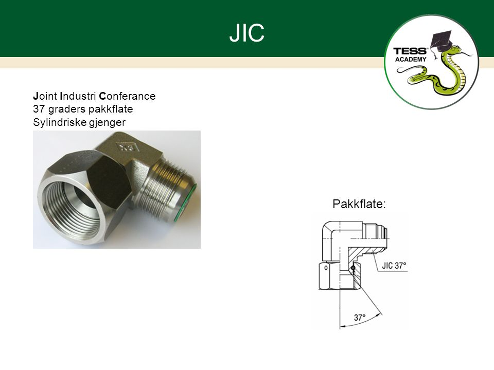JIC Joint Industri Conferance 37 graders pakkflate Sylindriske gjenger Pakkflate: