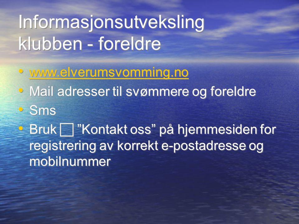"""Informasjonsutveksling klubben - foreldre www.elverumsvomming.no Mail adresser til svømmere og foreldre Sms Bruk  """"Kontakt oss"""" på hjemmesiden for re"""