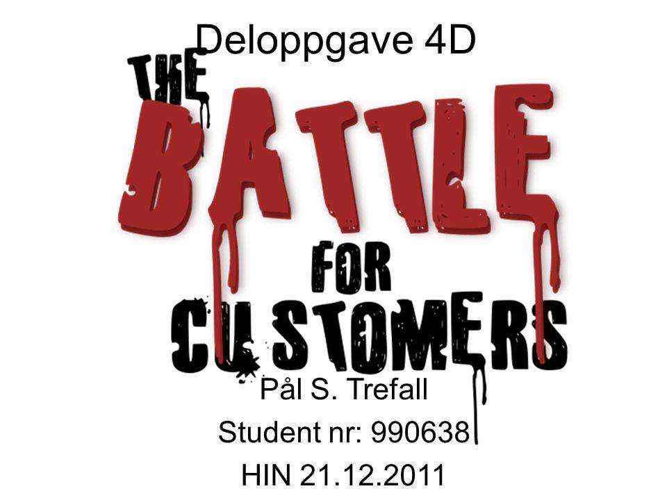 Deloppgave 4D Pål S. Trefall Student nr: 990638 HIN 21.12.2011