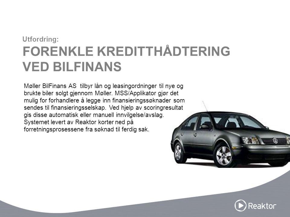 Møller BilFinans AS tilbyr lån og leasingordninger til nye og brukte biler solgt gjennom Møller. MSS/Applikator gjør det mulig for forhandlere å legge