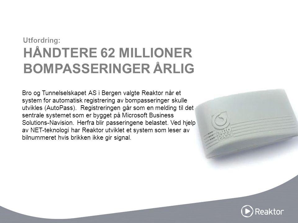 Bro og Tunnelselskapet AS i Bergen valgte Reaktor når et system for automatisk registrering av bompasseringer skulle utvikles (AutoPass). Registrering
