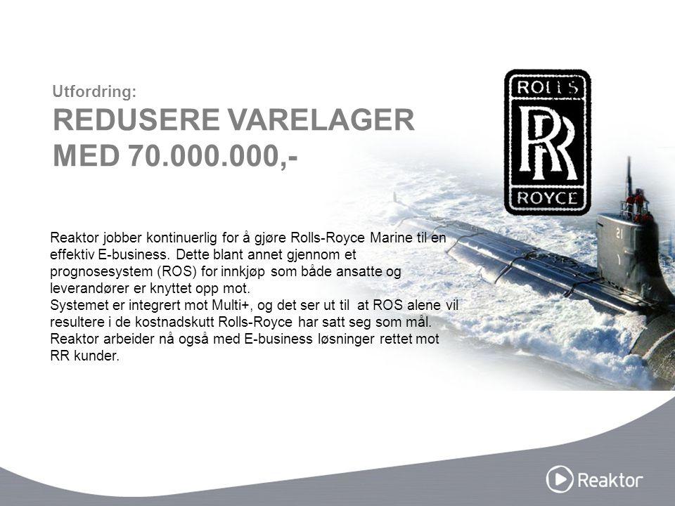 Reaktor jobber kontinuerlig for å gjøre Rolls-Royce Marine til en effektiv E-business. Dette blant annet gjennom et prognosesystem (ROS) for innkjøp s