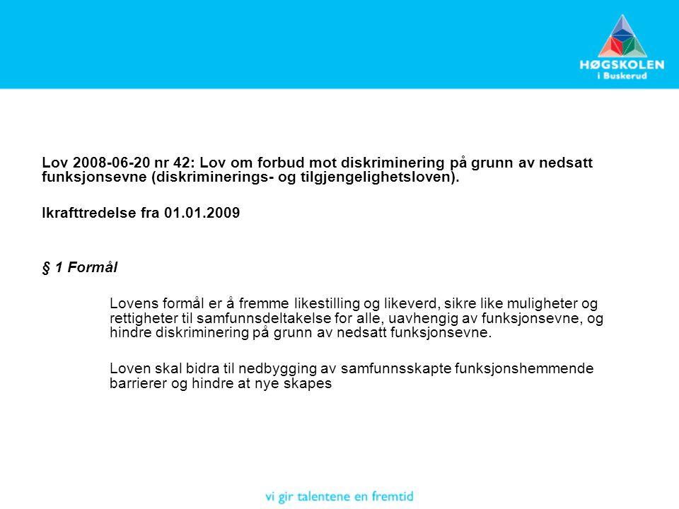 Lov 2008-06-20 nr 42: Lov om forbud mot diskriminering på grunn av nedsatt funksjonsevne (diskriminerings- og tilgjengelighetsloven).