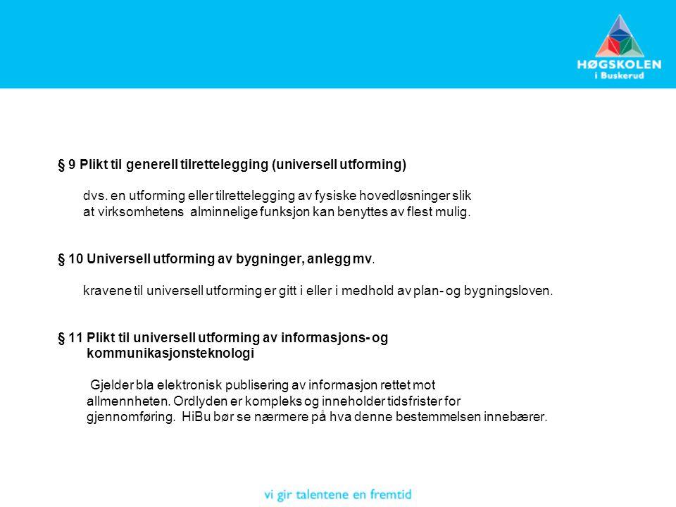 § 9 Plikt til generell tilrettelegging (universell utforming) dvs.