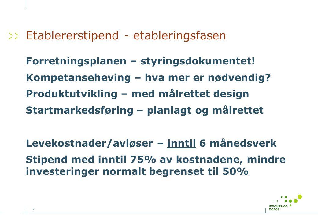 7 Etablererstipend - etableringsfasen Forretningsplanen – styringsdokumentet.
