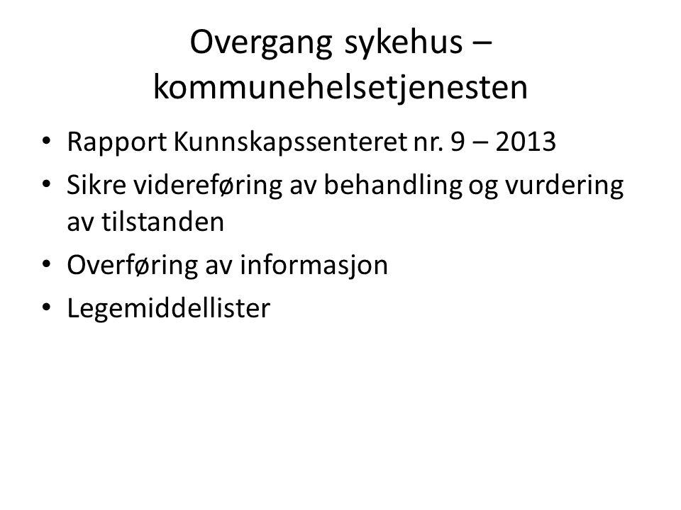 Overgang sykehus – kommunehelsetjenesten Rapport Kunnskapssenteret nr. 9 – 2013 Sikre videreføring av behandling og vurdering av tilstanden Overføring