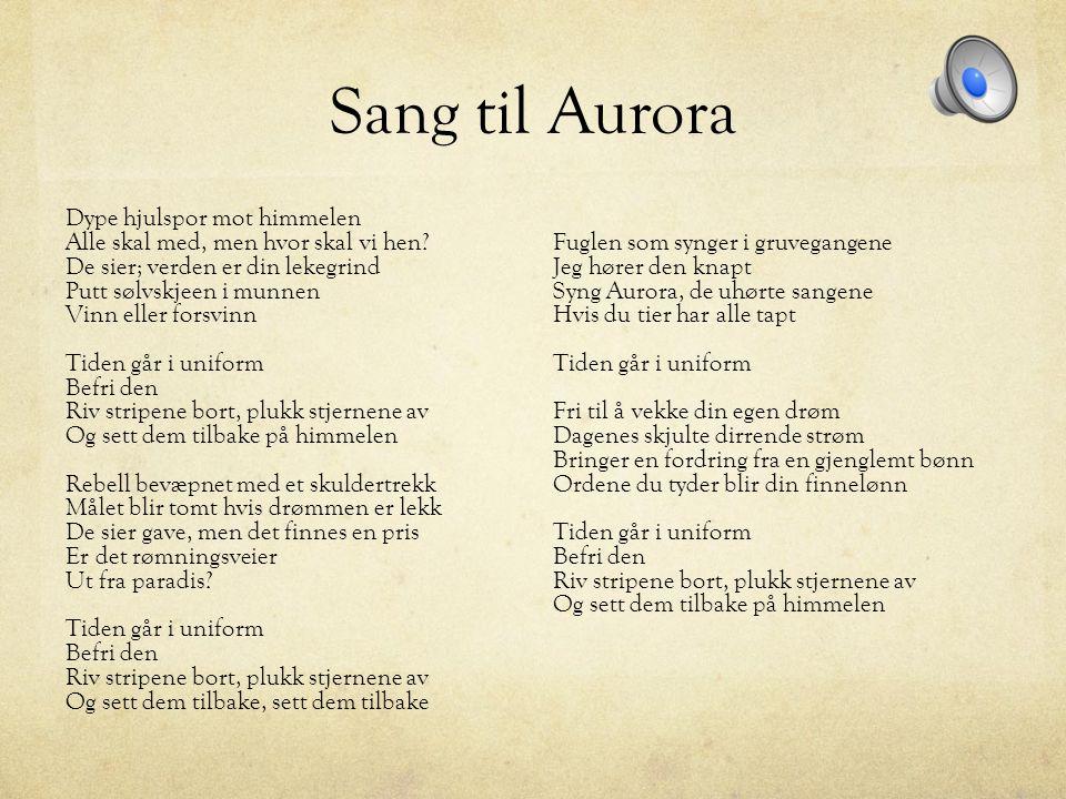 Sang til Aurora Dype hjulspor mot himmelen Alle skal med, men hvor skal vi hen.