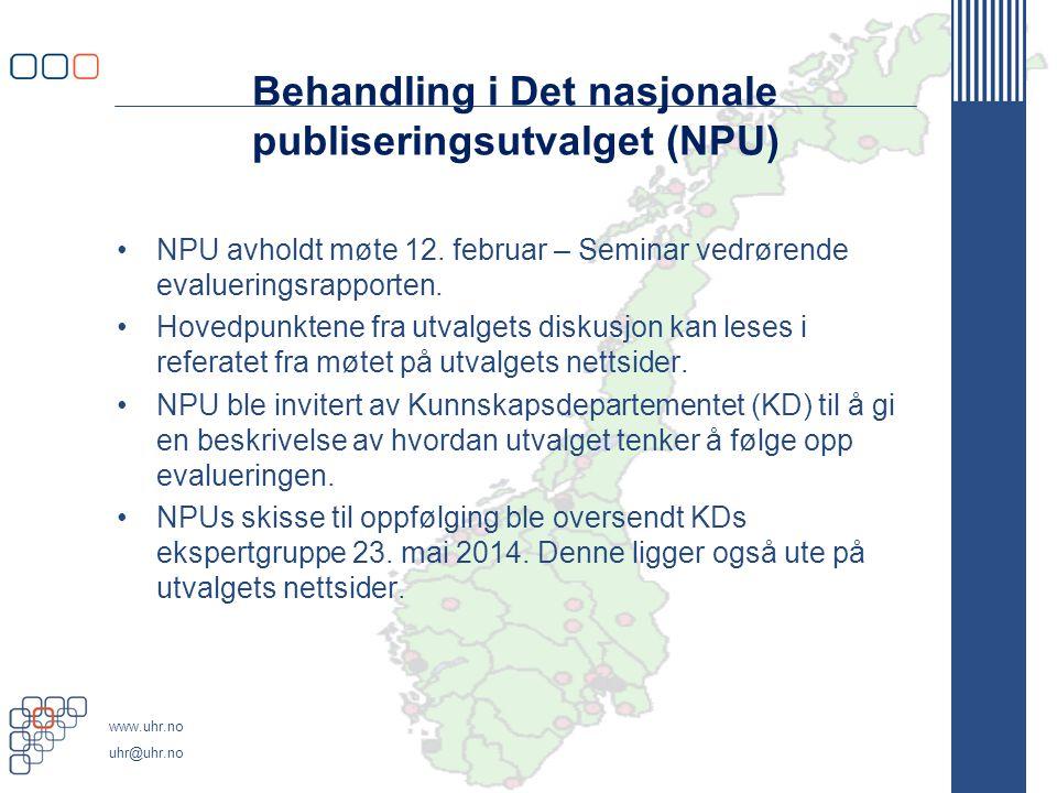 www.uhr.no uhr@uhr.no Oppfølging fra NPU Rapporten anbefaler å videreføre dagens inndeling i 2 nivåer.