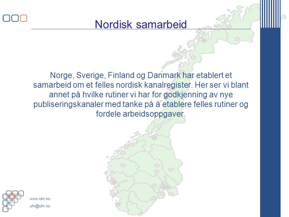 www.uhr.no uhr@uhr.no Nordisk samarbeid Norge, Sverige, Finland og Danmark har etablert et samarbeid om et felles nordisk kanalregister.