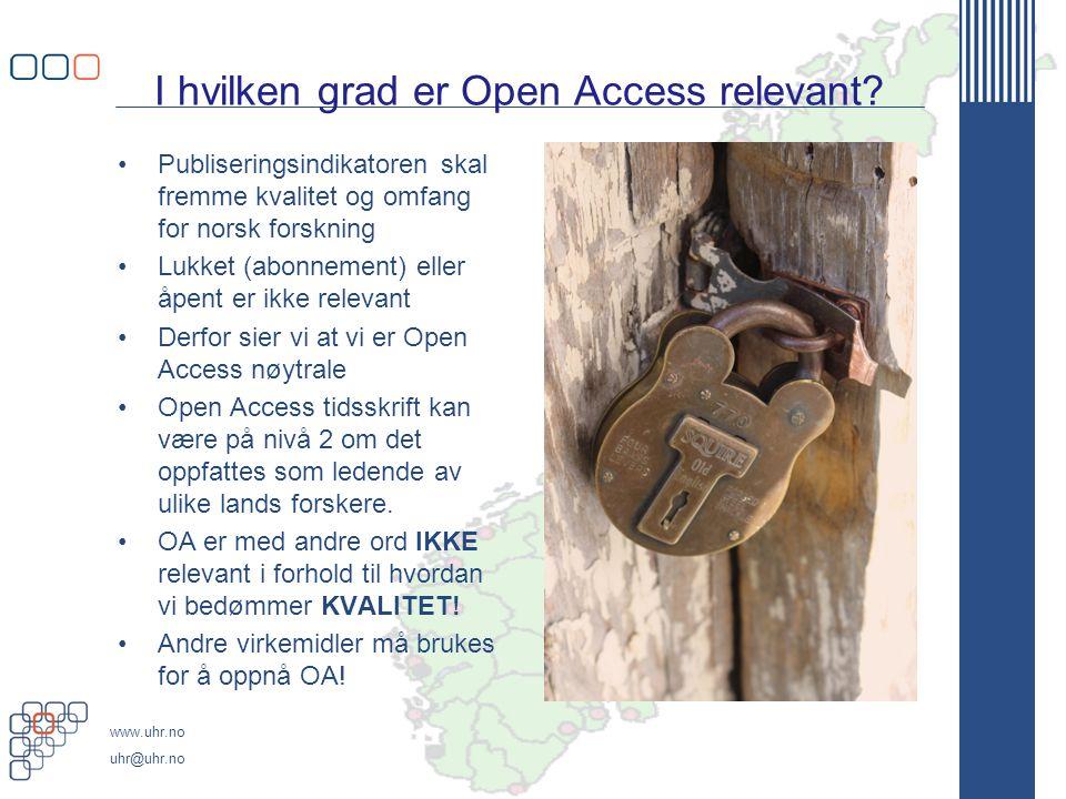 www.uhr.no uhr@uhr.no I hvilken grad er Open Access relevant.