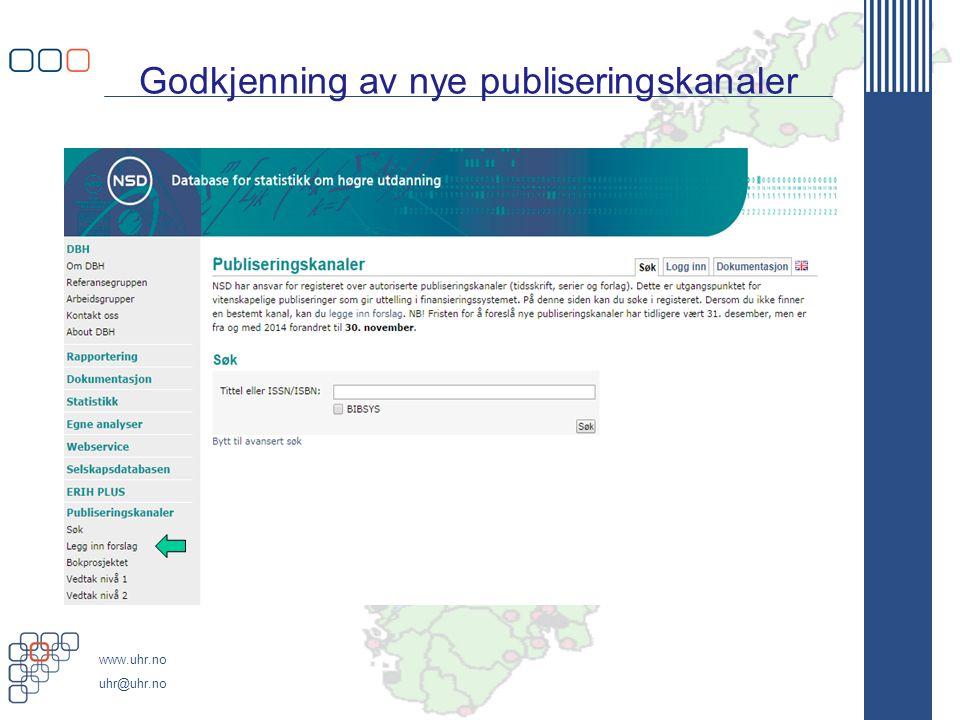 www.uhr.no uhr@uhr.no Godkjenning av nye publiseringskanaler