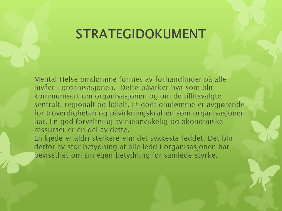STRATEGIDOKUMENT Mental Helse omdømme formes av forhandlinger på alle nivåer i organisasjonen. Dette påvirker hva som blir kommunisert om organisasjon