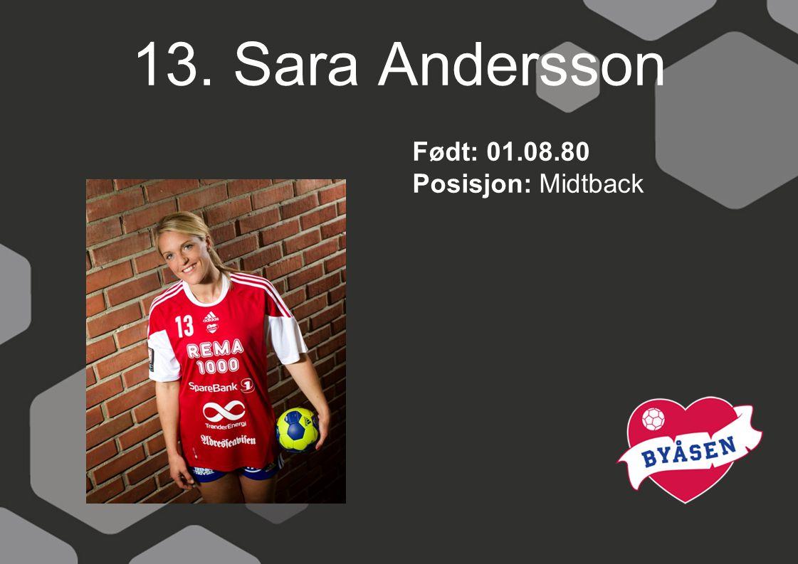 13. Sara Andersson Født: 01.08.80 Posisjon: Midtback