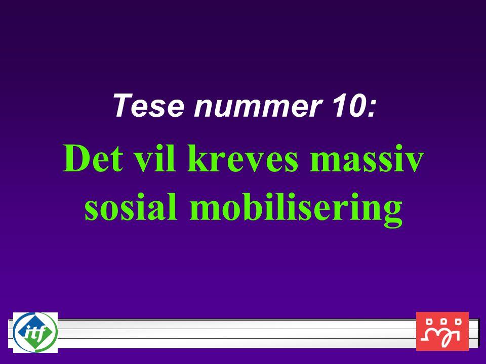 Tese nummer 10: Det vil kreves massiv sosial mobilisering