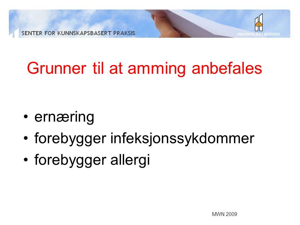 MWN 2009 Grunner til at amming anbefales ernæring forebygger infeksjonssykdommer forebygger allergi