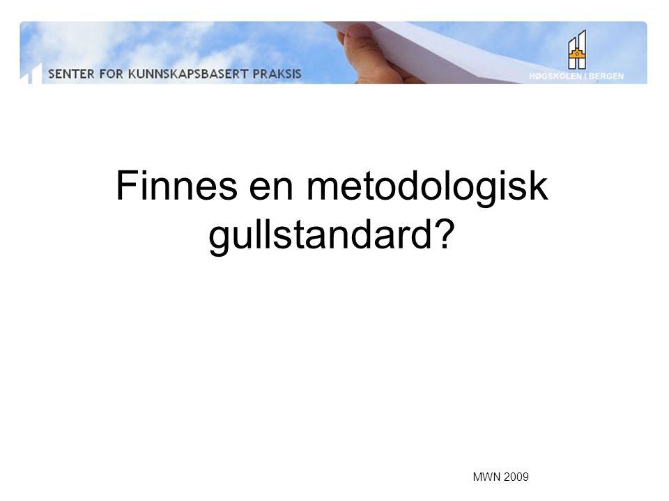 MWN 2009 Finnes en metodologisk gullstandard?