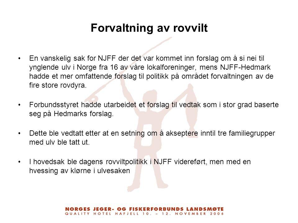 Forvaltning av rovvilt En vanskelig sak for NJFF der det var kommet inn forslag om å si nei til ynglende ulv i Norge fra 16 av våre lokalforeninger, m