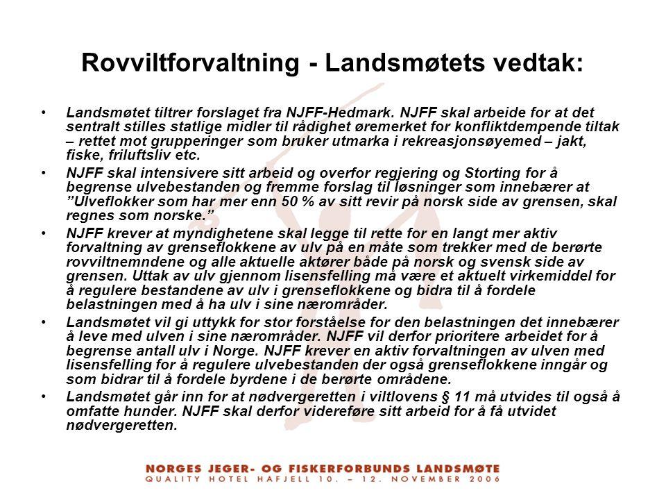 Rovviltforvaltning - Landsmøtets vedtak: Landsmøtet tiltrer forslaget fra NJFF-Hedmark. NJFF skal arbeide for at det sentralt stilles statlige midler