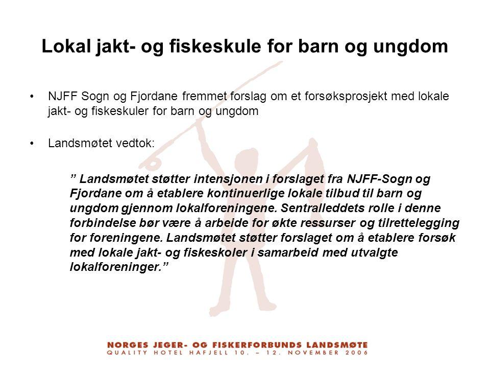 Lokal jakt- og fiskeskule for barn og ungdom NJFF Sogn og Fjordane fremmet forslag om et forsøksprosjekt med lokale jakt- og fiskeskuler for barn og u
