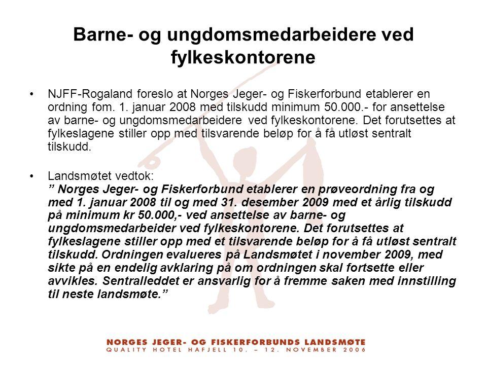 Barne- og ungdomsmedarbeidere ved fylkeskontorene NJFF-Rogaland foreslo at Norges Jeger- og Fiskerforbund etablerer en ordning fom. 1. januar 2008 med