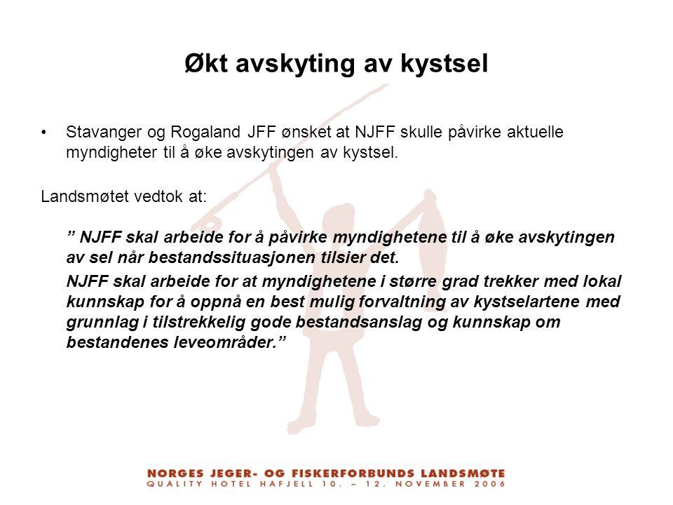 Økt avskyting av kystsel Stavanger og Rogaland JFF ønsket at NJFF skulle påvirke aktuelle myndigheter til å øke avskytingen av kystsel. Landsmøtet ved