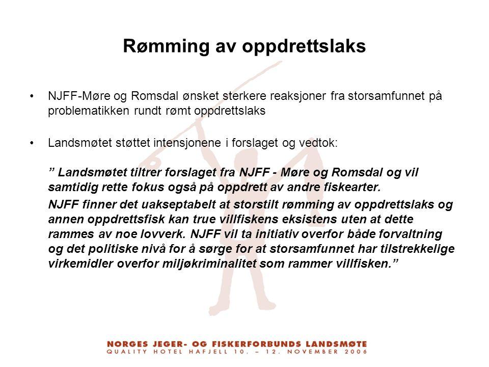 Rømming av oppdrettslaks NJFF-Møre og Romsdal ønsket sterkere reaksjoner fra storsamfunnet på problematikken rundt rømt oppdrettslaks Landsmøtet støtt