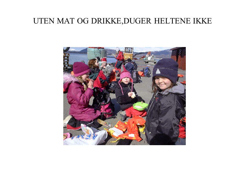 UTEN MAT OG DRIKKE,DUGER HELTENE IKKE