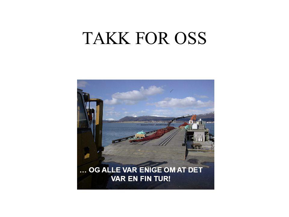 TAKK FOR OSS … OG ALLE VAR ENIGE OM AT DET VAR EN FIN TUR!
