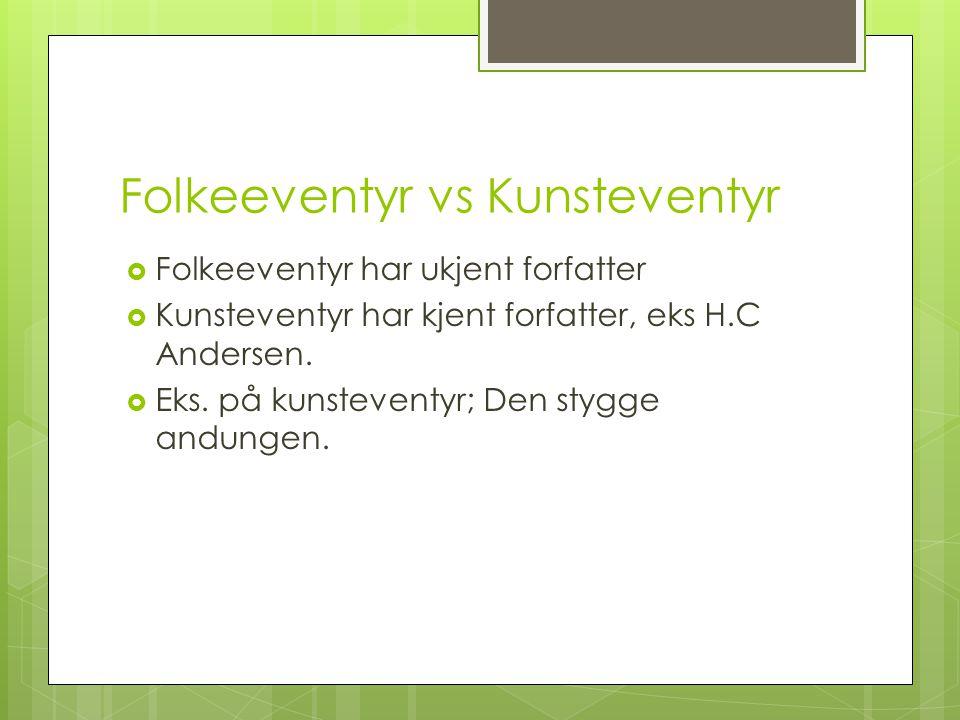 Peter Christen Asbjørnsen og Jørgen Moe  Var blant de første samlerne av eventyr i landet vårt.