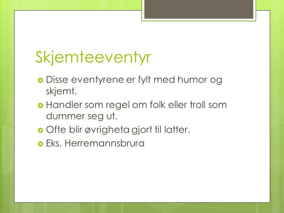 Folkeeventyr vs Kunsteventyr  Folkeeventyr har ukjent forfatter  Kunsteventyr har kjent forfatter, eks H.C Andersen.