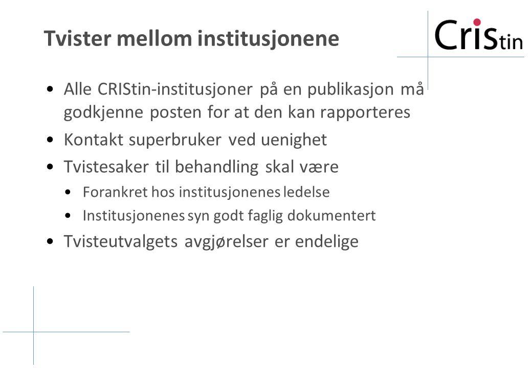 Tvister mellom institusjonene Alle CRIStin-institusjoner på en publikasjon må godkjenne posten for at den kan rapporteres Kontakt superbruker ved ueni