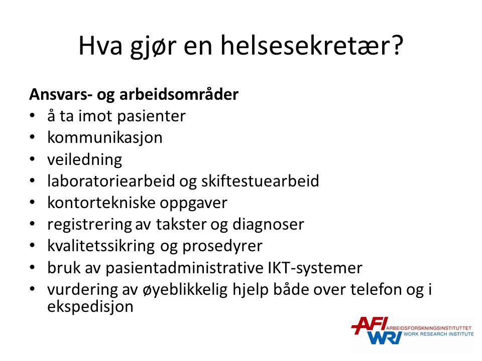Hva gjør en helsesekretær? Ansvars- og arbeidsområder å ta imot pasienter kommunikasjon veiledning laboratoriearbeid og skiftestuearbeid kontorteknisk