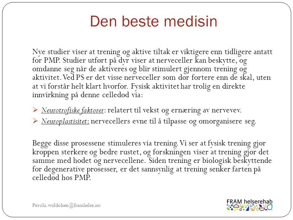 Den beste medisin Perola.woldolsen@framhelse.no Nye studier viser at trening og aktive tiltak er viktigere enn tidligere antatt for PMP.