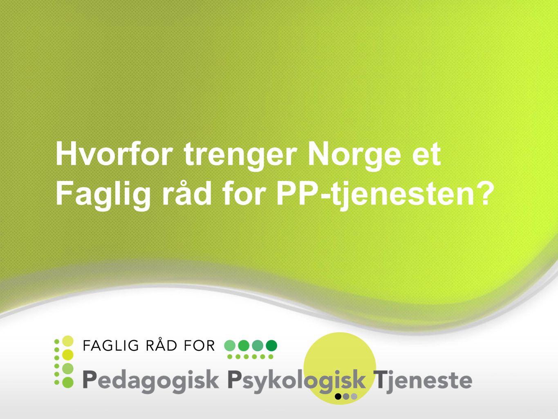 Hvorfor trenger Norge et Faglig råd for PP-tjenesten?