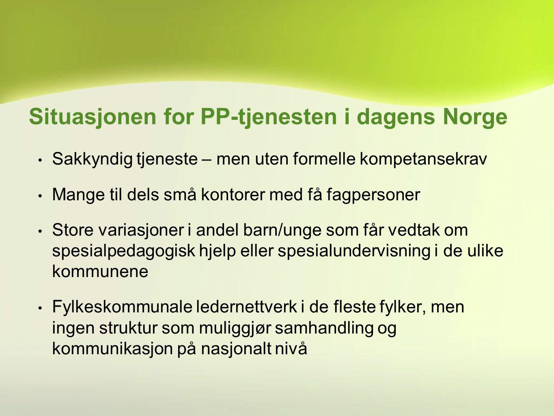 Situasjonen for PP-tjenesten i dagens Norge Sakkyndig tjeneste – men uten formelle kompetansekrav Mange til dels små kontorer med få fagpersoner Store