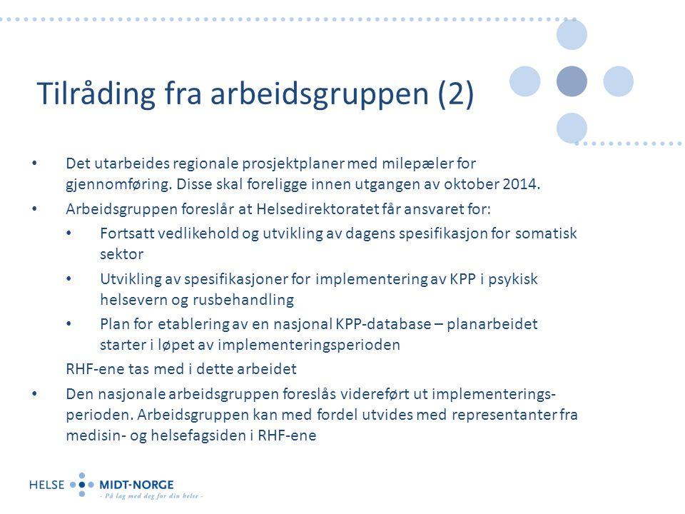 Tilråding fra arbeidsgruppen (2) Det utarbeides regionale prosjektplaner med milepæler for gjennomføring.