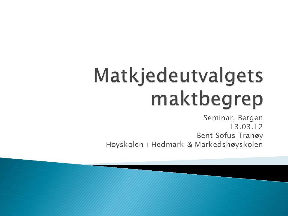 Seminar, Bergen 13.03.12 Bent Sofus Tranøy Høyskolen i Hedmark & Markedshøyskolen