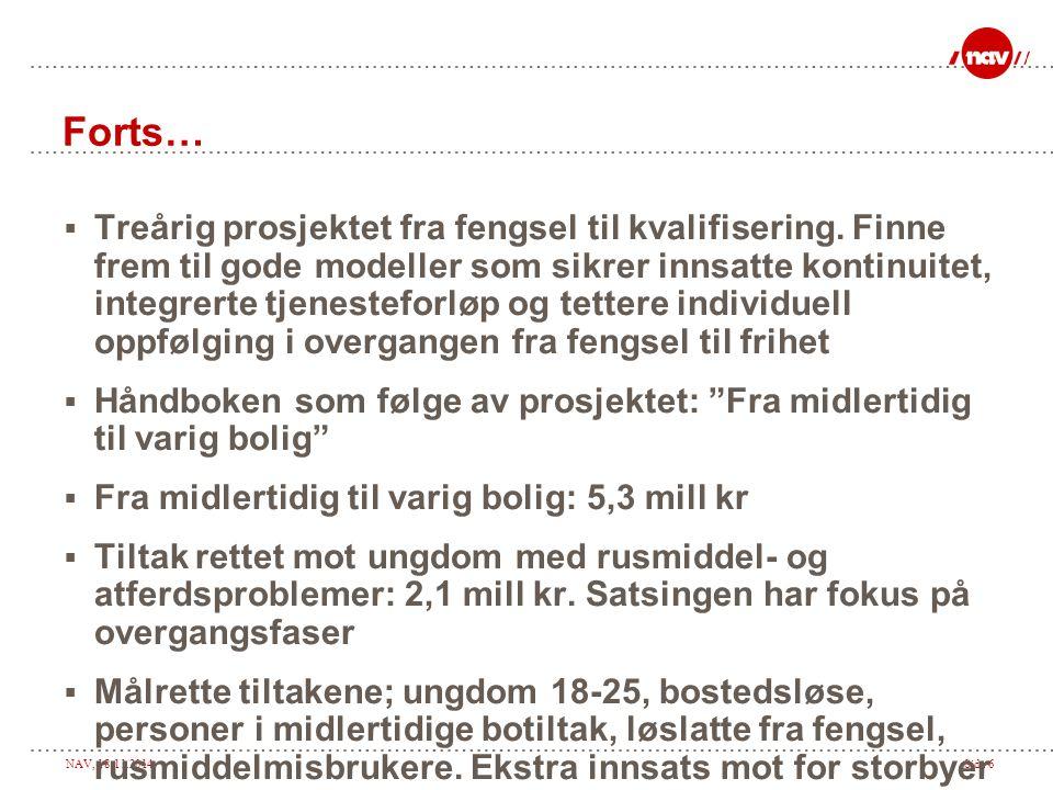 NAV, 18.11.2014Side 6 Forts…  Treårig prosjektet fra fengsel til kvalifisering.