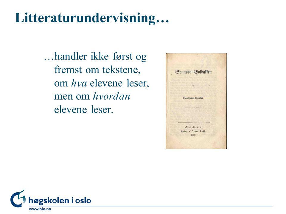 Sansen for spillet om litteratur l Elevene viser den gode viljen overfor det spillet som hører til i de voksnes kulturelle verdisystem.