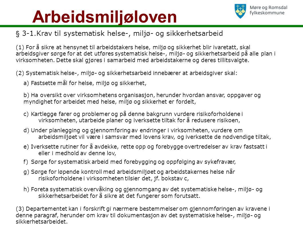 Internkontrollforskriften § 5.Innholdet i det systematiske helse-, miljø- og sikkerhetsarbeidet.
