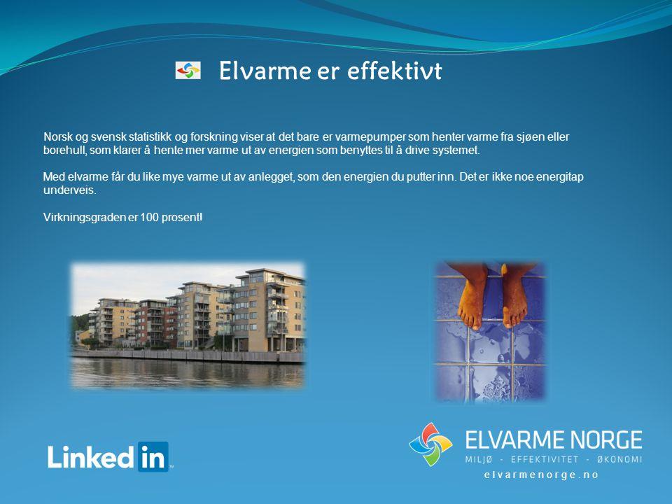 Elvarme er effektivt Norsk og svensk statistikk og forskning viser at det bare er varmepumper som henter varme fra sjøen eller borehull, som klarer å hente mer varme ut av energien som benyttes til å drive systemet.