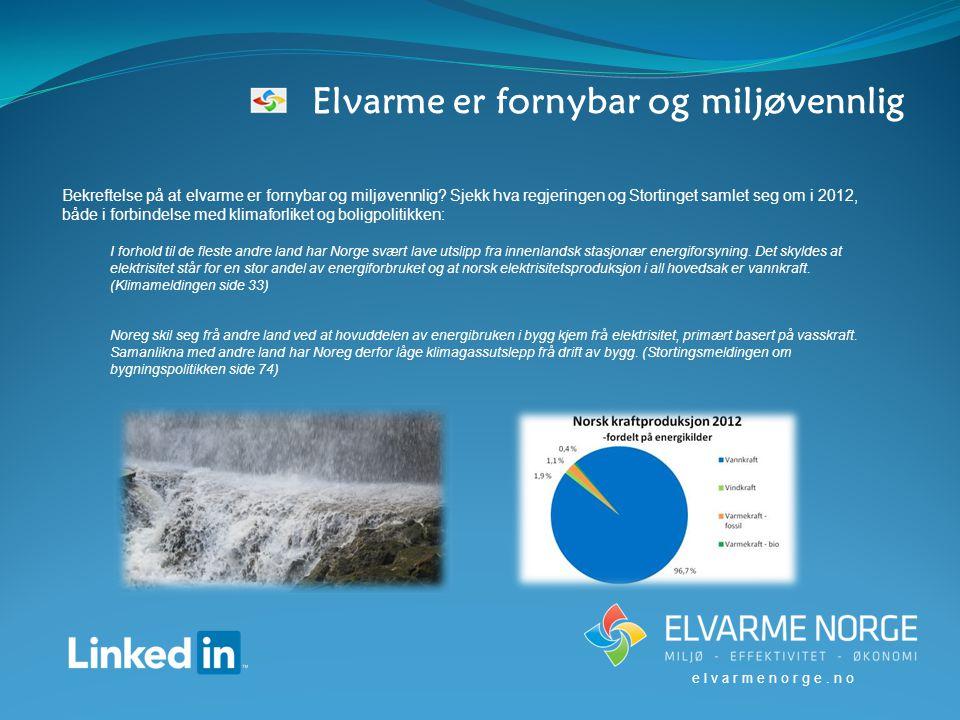 Elvarme er fornybar og miljøvennlig Bekreftelse på at elvarme er fornybar og miljøvennlig.